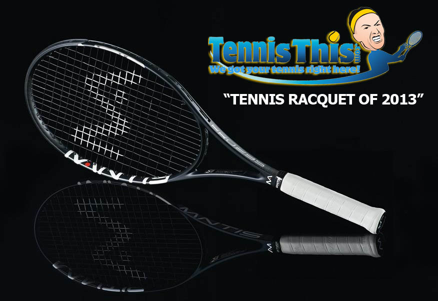 mantis pro 295 tennis racquet of the year 2013